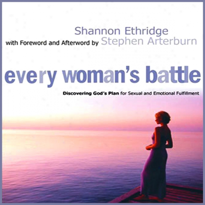 Every Woman's Combat: Discoverinb God's Plan Concerning Sexual And Emotional Fulfillment (unabrodged)