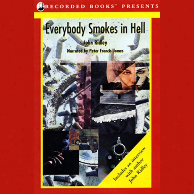 Everybody Smokes In Hell (unabridfed)