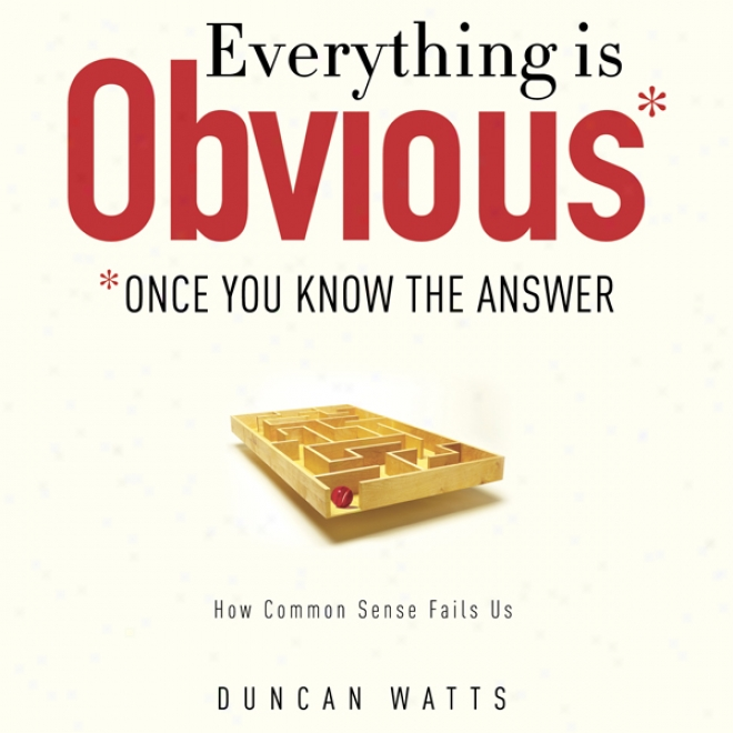 Everything Is Obvious: Once You Know The Answer (unabridged)
