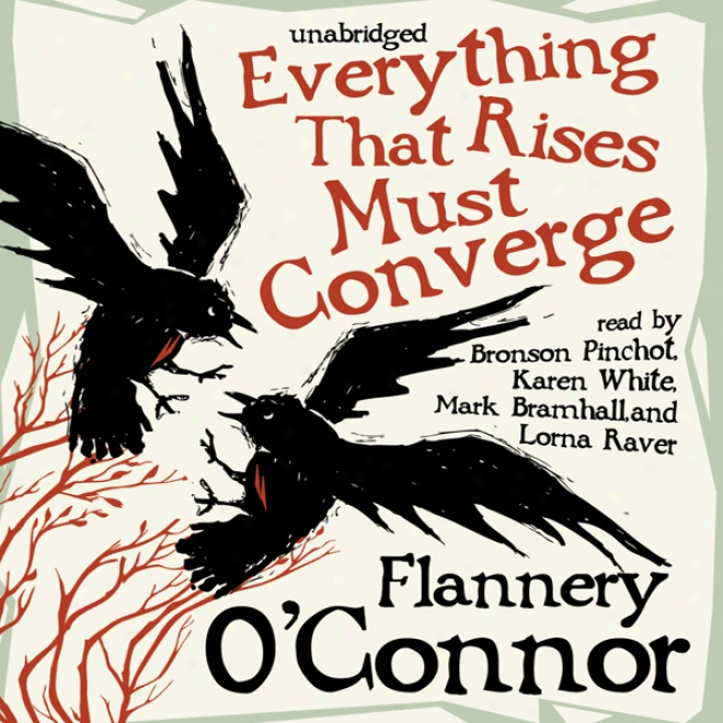 Everything That Rises Must Converge (unabridged)