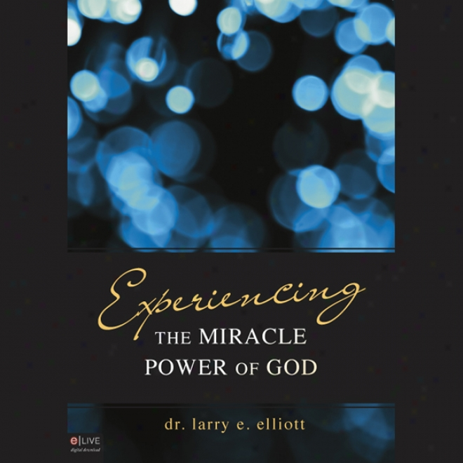 Experiencnig The Miracle Power Of God (unabridged)