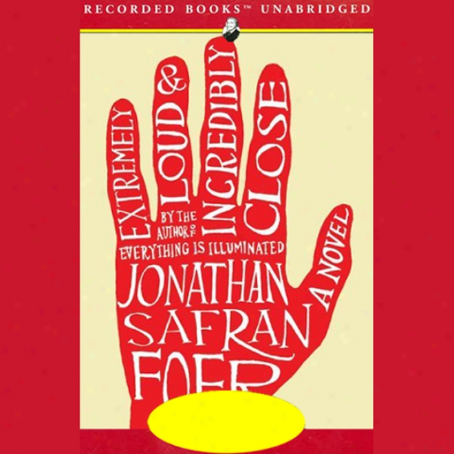 Extremely Loud And Incredibly Close (unabridged)