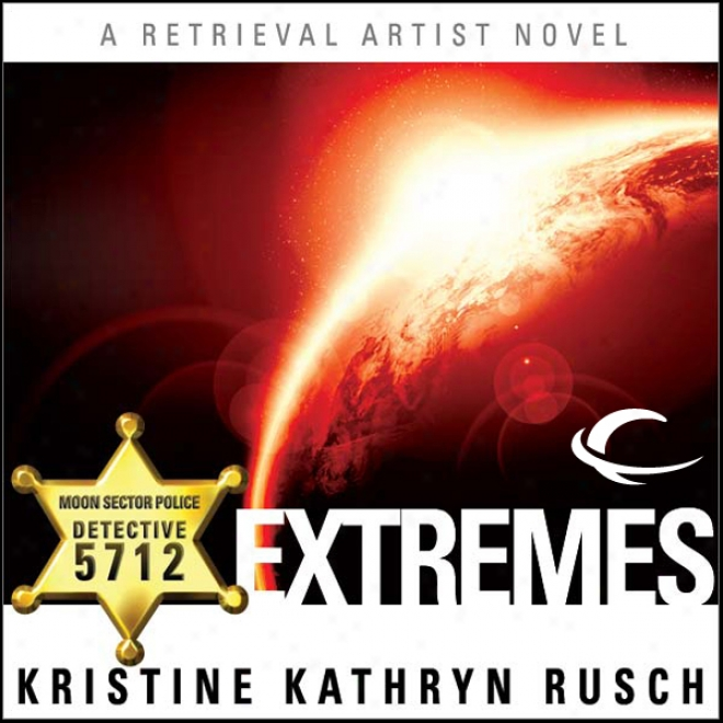 Exrtemes: A Retrieval Artist Novel (unabridged)