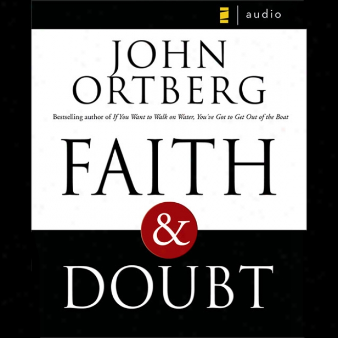 Faith And Doubt (unabridged)