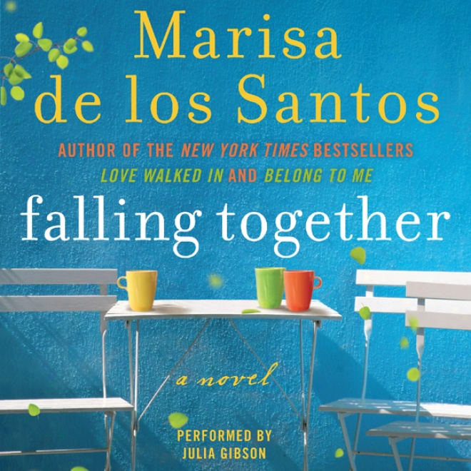 Falling Together: A Novel (unabridged)