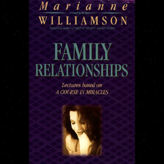 Family Relationships (unabridged)