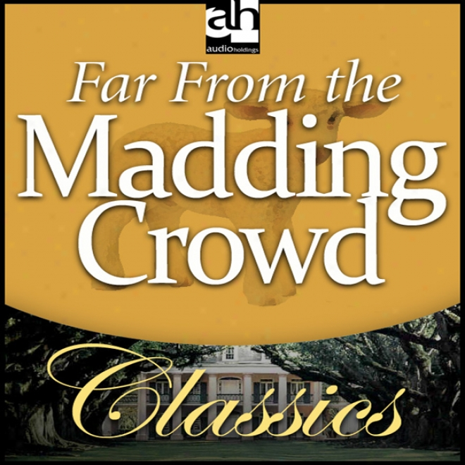 Far From The Madding Croed