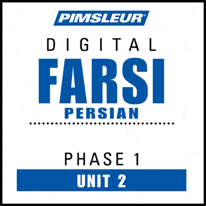 Farsi Persian Phase 1, Unit 02: Learn To Speak And Understand Farsi Persian With Pimsleur Language Progrss