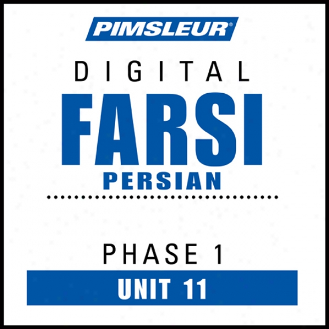 Farsi Persian Phase 1, Unit 11: Learn To Speak And Understand Farsi Persian With Pimsoeur Language Programs