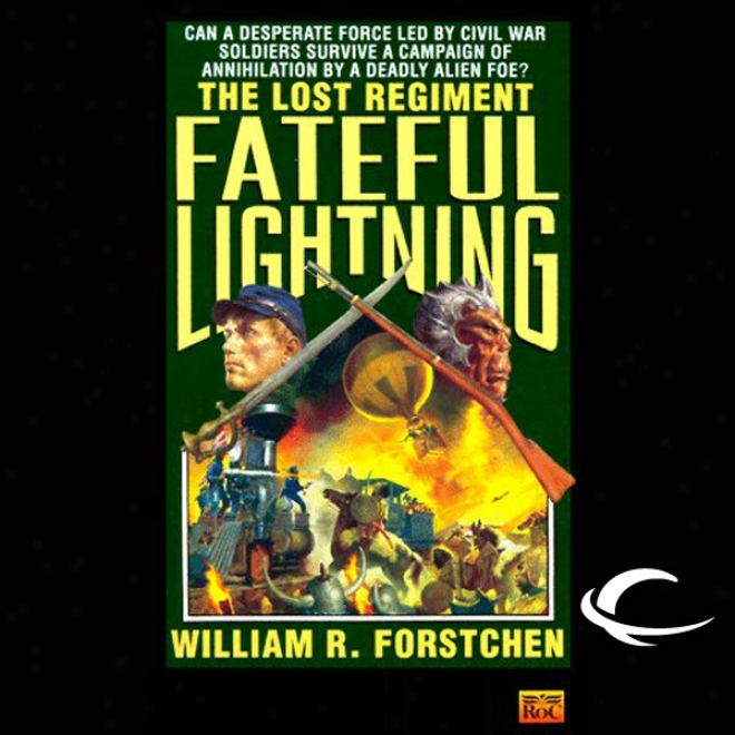 Fateful Lightning: The Lostt Regiment, Book 4 (unabridged)