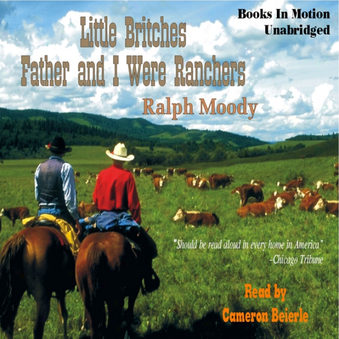 Father And I Were Ranchers: Littl eBritches # 1 (unabrridged)
