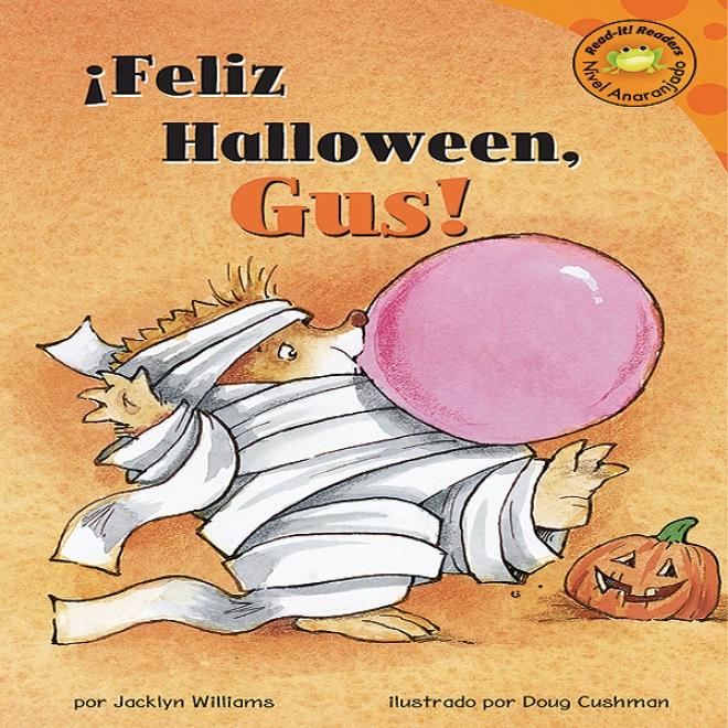 Feliz Halloween, Gus! (happy Halloween, Gus!)