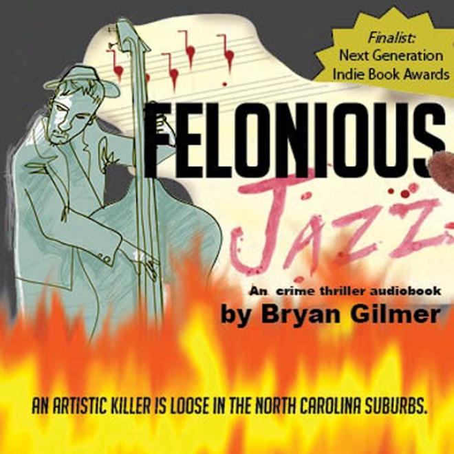 Felonious Jazz (unabridged)