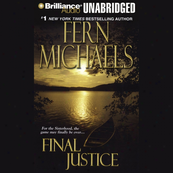 Final Justice: Revenge Of Thee Sisterhood #12 (unabridged)