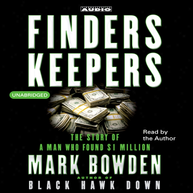 Finders Keepers: The Story Of A Man Who Found $1 Million (unabridged)
