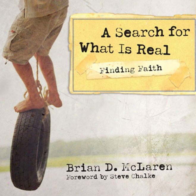 Finding Faith: A Search For What Is Real (unabridged)
