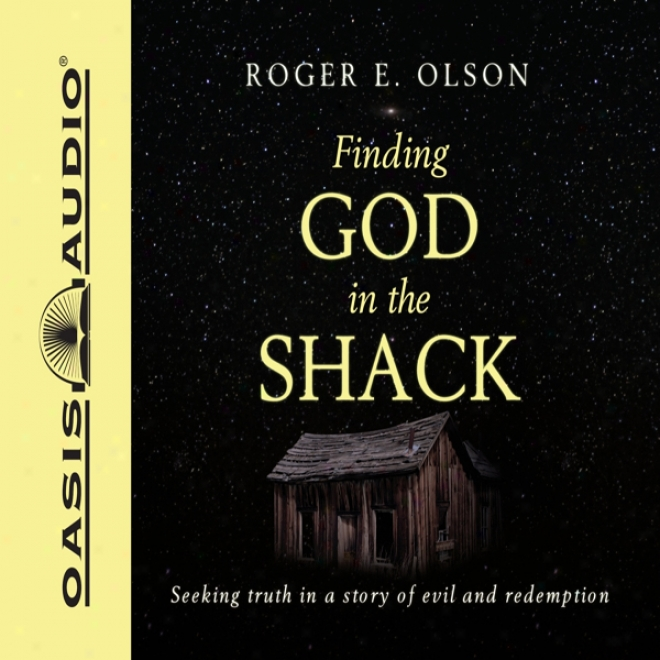 Finding God In The Shack (unabridged)