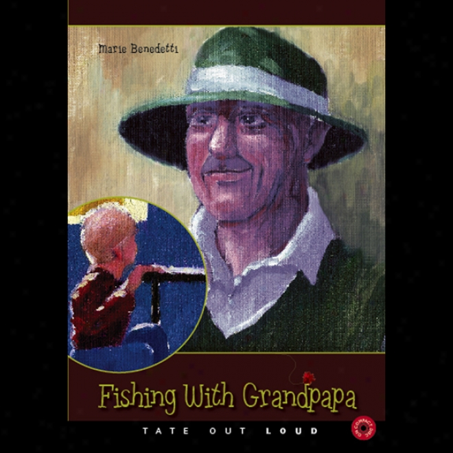 Fishing With Grandpapa: The Most Important Rules (unabridged)