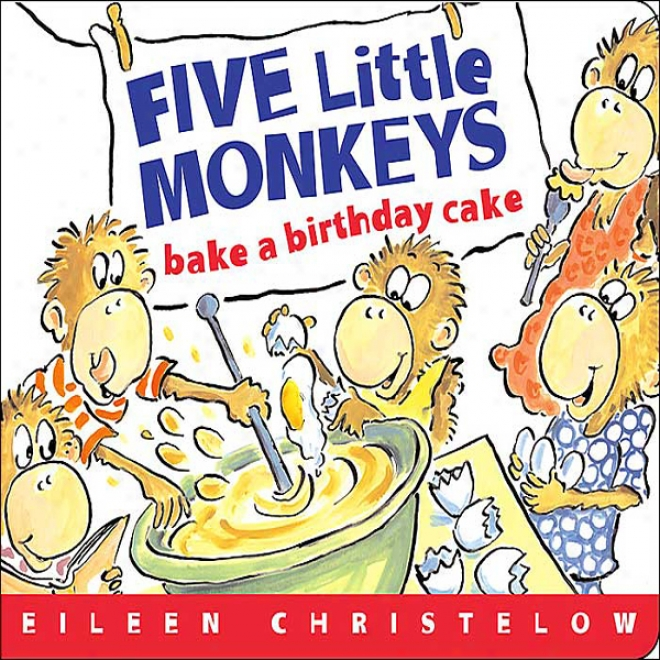 Five Little Monkeys Harden A Birthday Cake