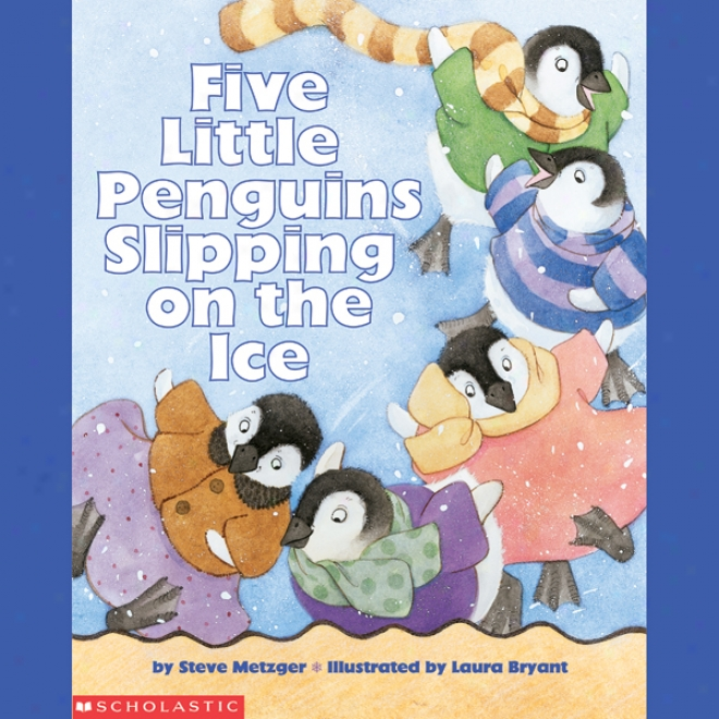 Five Little Penguins Slipping On The Ice (unabridged)