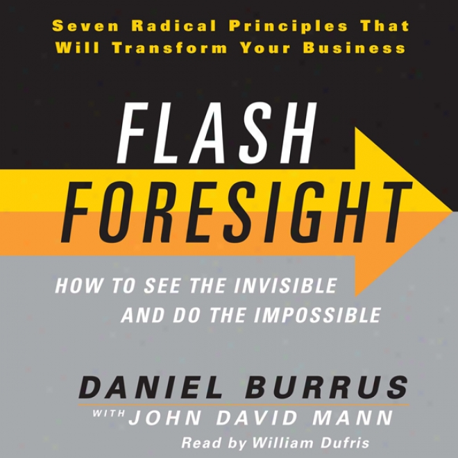 Flash Foresight: How To See The Invisible And Do The Impossible (unabridged)