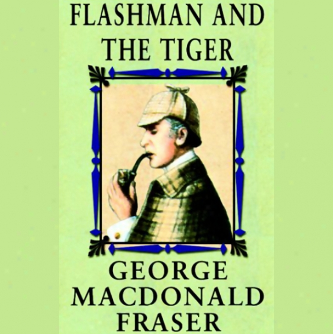 Flashman And The Tiger (unabidged)
