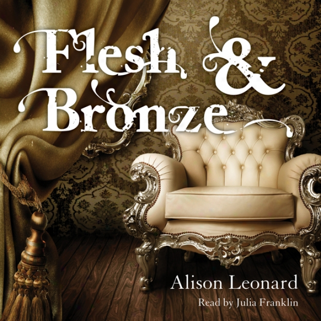 Flesh And Bronze (unabridged)