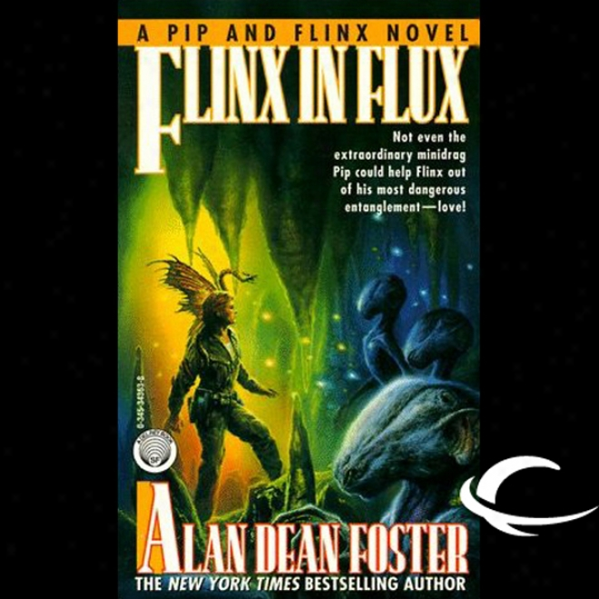 Flinx In Flux: A Chirp & Flinx Adventure (unabridged)