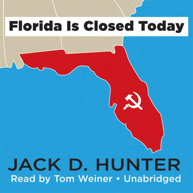 Florida Is Closed Today (unabridged)