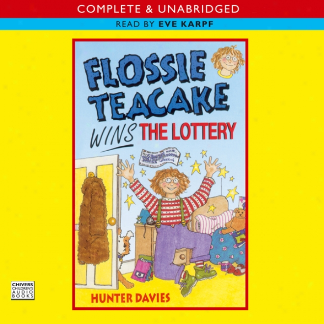 Flossie Teacake Wins The Lottery (unabridged)