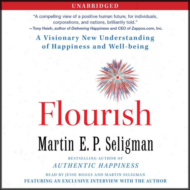 Flourish: A Visionary New Understanding Of Happinesx And Well-being (unabridged)
