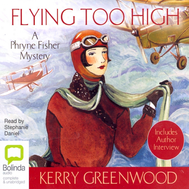 Flying Too High: A Phryne Fisher Mystery (unabridged)