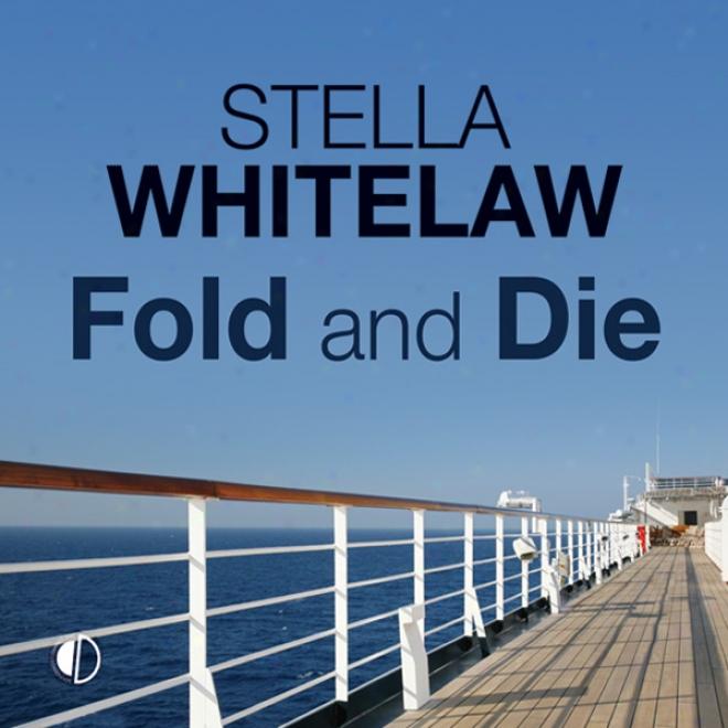 Fold And Die (unabridged)