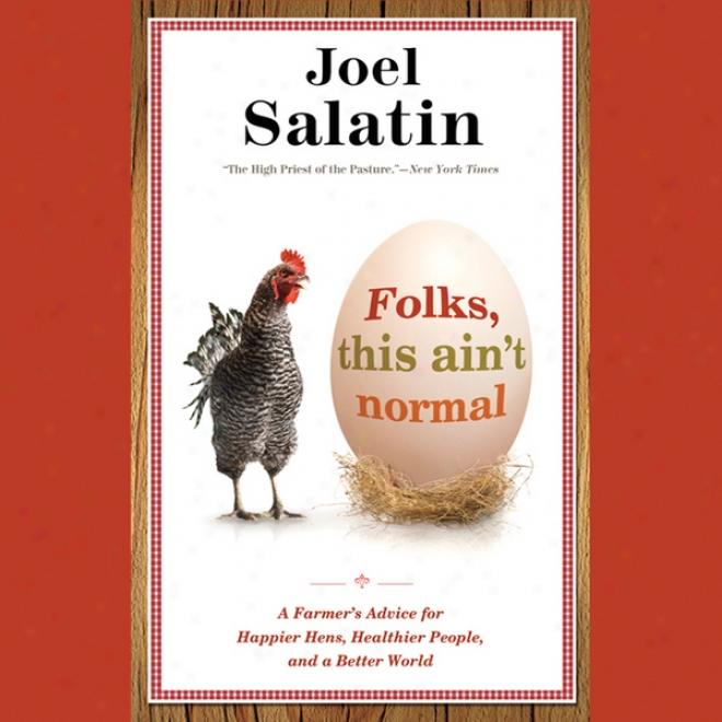 Folks,_This Ain't Regular: A Farmer's Advice For Happier Hens, Healthier People, And A More fit World (unabridged)