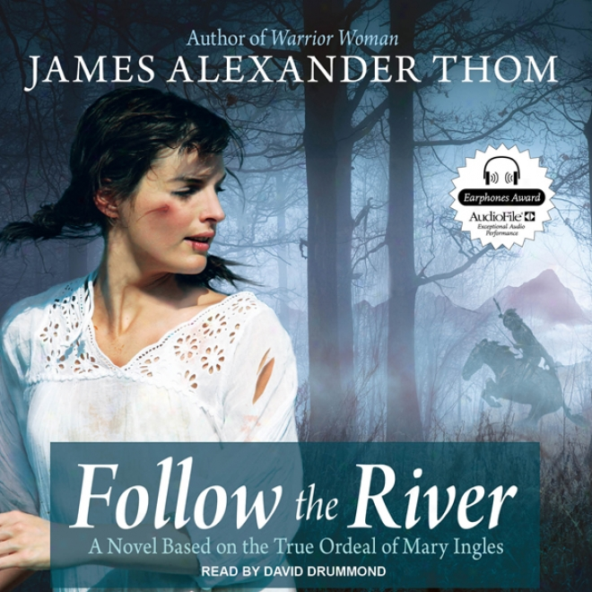 Follow The River (unabridged)