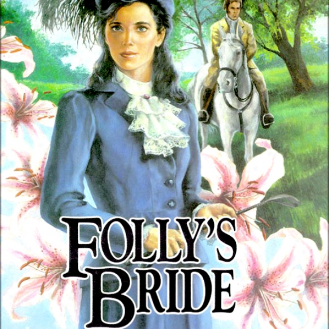 Folly's Bride: Brides Of Montclair, Book 4 (unabridged)