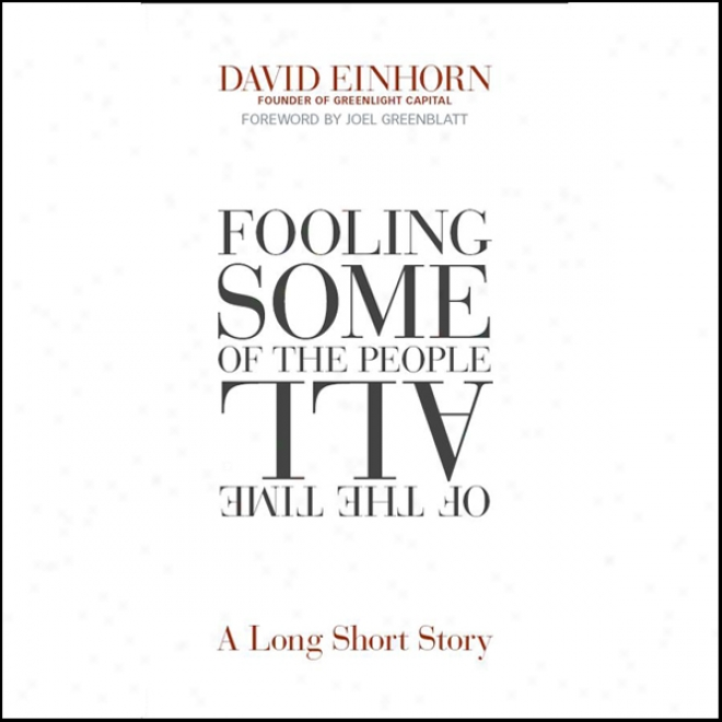 Fooling Some Of The People All Of The Present life: A Long Short Story (unabridged)
