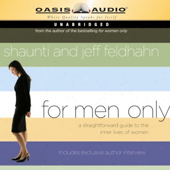 For Men Only: A Srraightforward Guide To The Inndr Lives Of Women (unabridged)