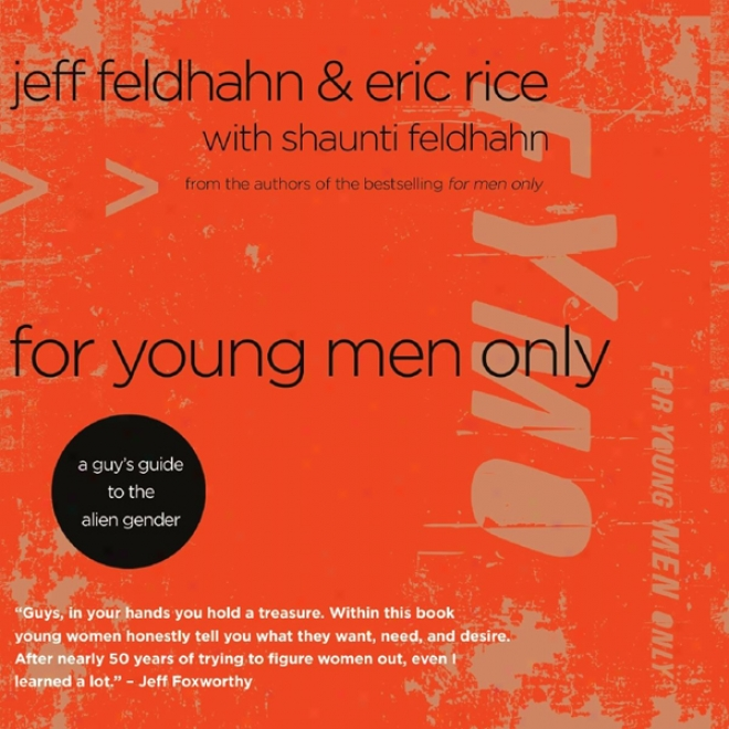 For Young Men Only A Guys Guide To The Alien Inflection for sex (unabridged)