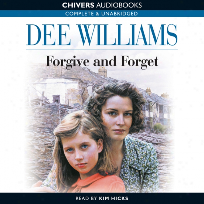 Forgive And Forget (unabridged)