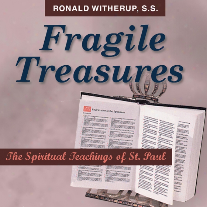 Fragile Treasures: The Spiritual Teachings Of St. Paul