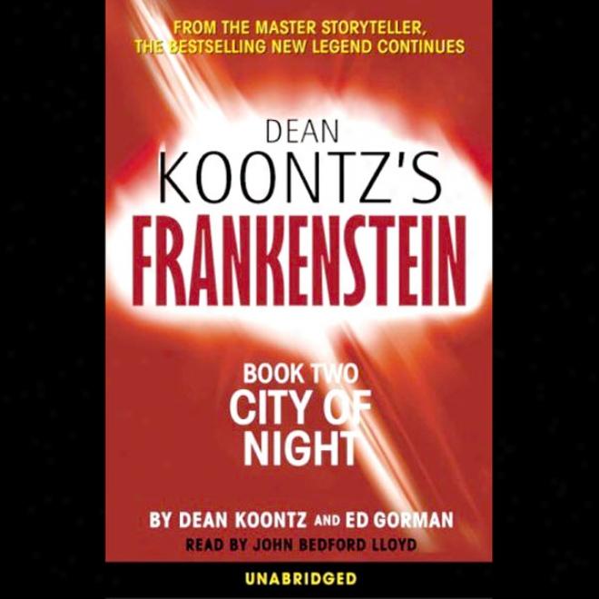 Frankenstein, Book Two: City Of Night (unabridged)