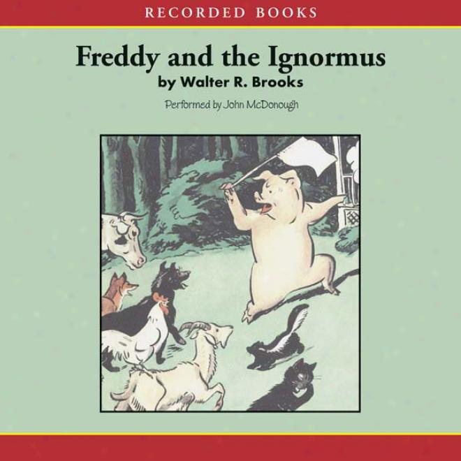 Freddy And The Ignormus (unanridged)