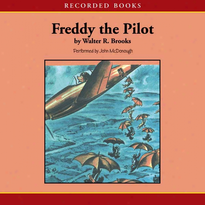 Freddy The Pilot (unabridged)