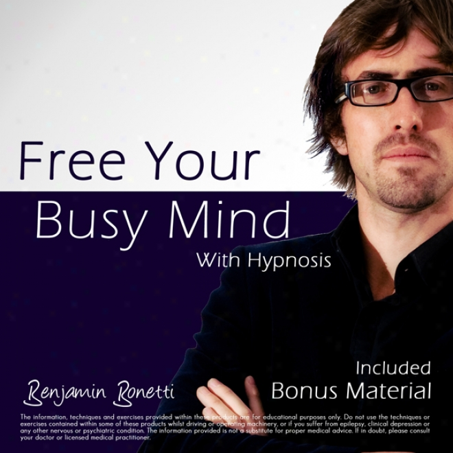 Free Your Busy Mind With Hypnoss: Plus Bestselling Relaxation Audio