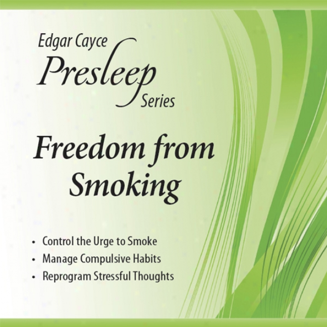 Freedom From Smoking: Edgar Cayce Presleep Series
