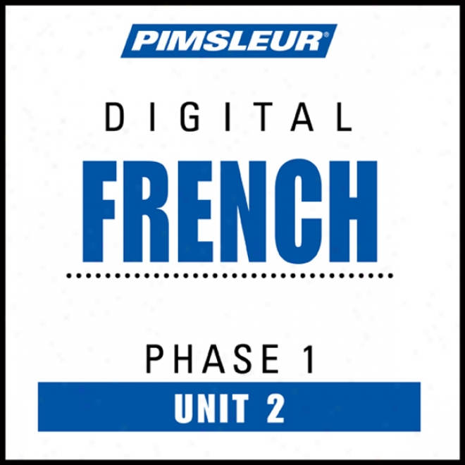 French Phase 1, Unit 02: Learn To Speak And Understand French With Pimsleur Language Programs
