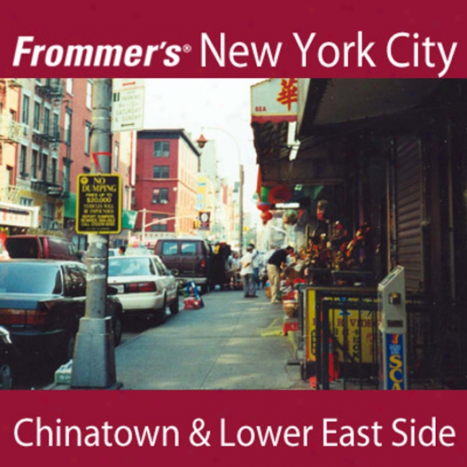 Frommer's Recent York City: Chinatown & Depress East Side Walking Tour