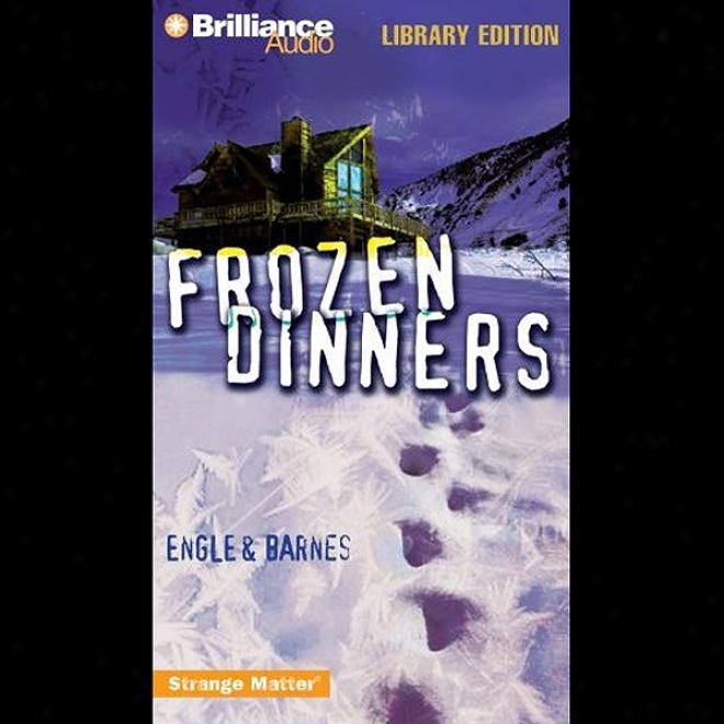 Frozen Dinners: Strange Matter #8