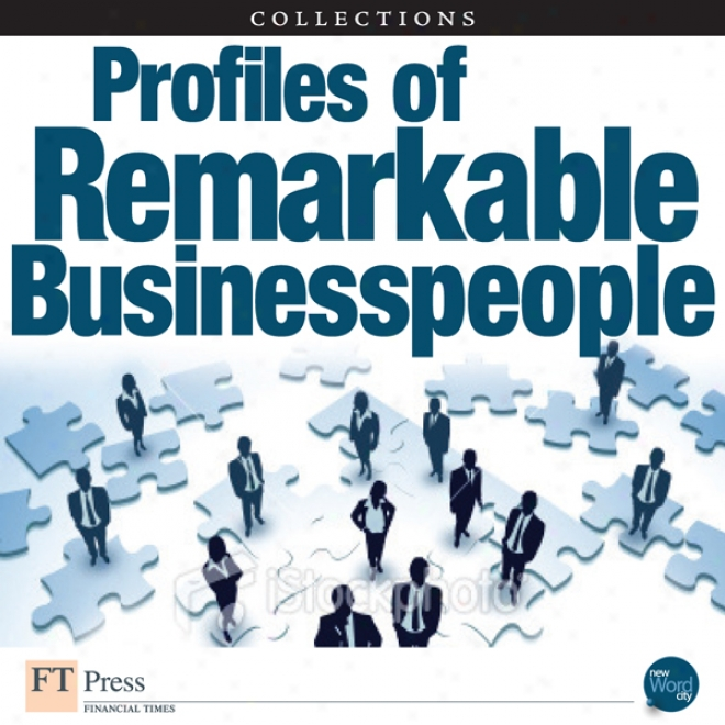 Ft Press Delivers: Profiles Of Remarkable Busoness Commonalty (unabrudged)